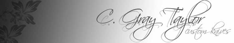 Custom Knives by C. Gray Taylor